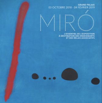Episode 2 : Exposition Joan Miro au Grand Palais ( 3 oct 2018 – 4 février 2019)
